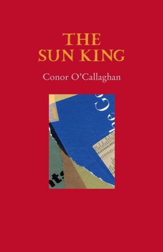 The Sun King - Conor O'Callaghan