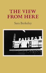 The View From Here - Sara Berkeley