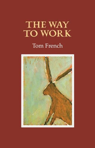 The Way to Work - Tom French