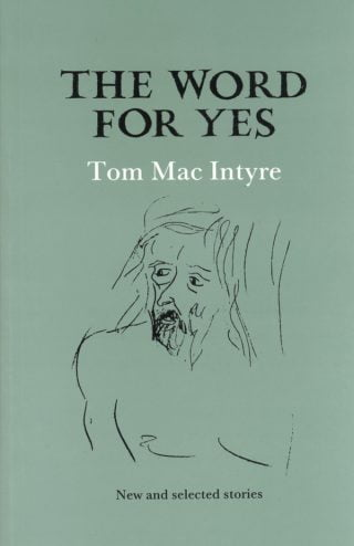 The Word for Yes - Tom Mac Intyre