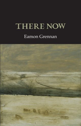 There Now - Eamon Grennan