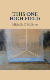 This One High Field - Michelle O'Sullivan