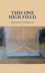 This One High Field - Michelle O'Sullivan