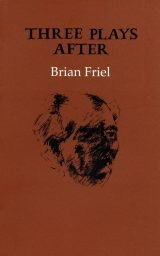 Three Plays After - Brian Friel