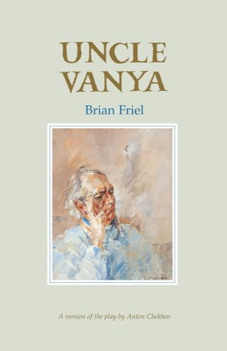 Uncle Vanya - Brian Friel