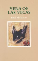 Vera of Las Vegas - Paul Muldoon