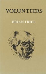 Volunteers - Brian Friel