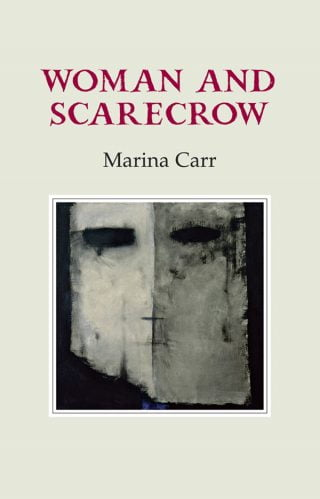 Woman and Scarecrow - Marina Carr