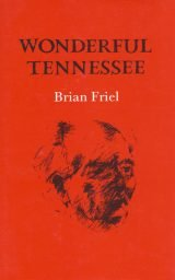 Wonderful Tennessee - Brian Friel