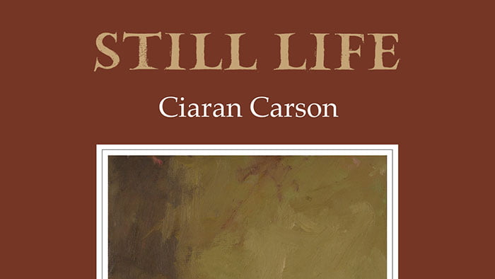 Book Launch: Still Life by Ciaran Carson – 16 October