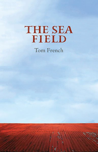 The Sea Field by Tom French