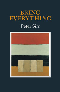Bring Everything – Peter Sirr