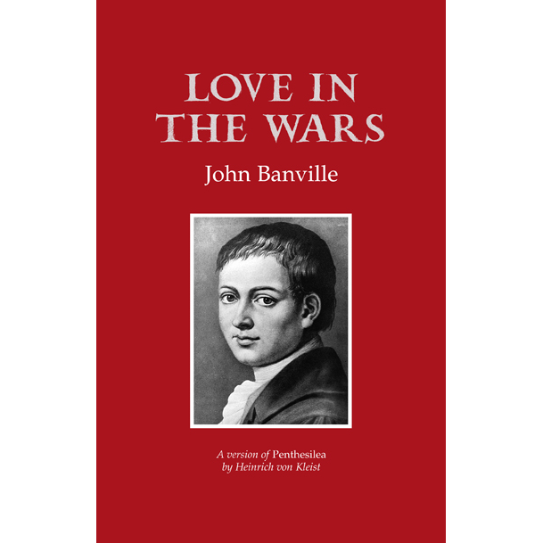 Banville's 'Love in the Wars' at Bard College — 12-20 July