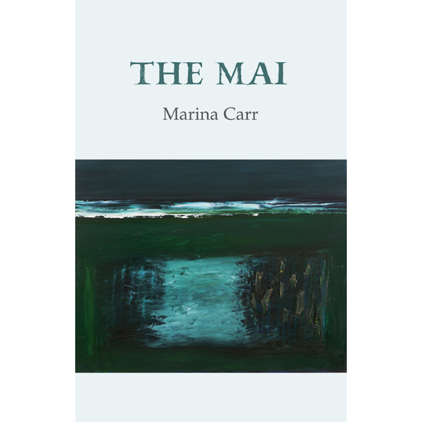 The Mai – Marina Carr. Cover image: 'Evening Shoreline' (1996) by Seán MacSweeney courtesy of the artist