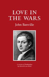 Love in the Wars — John Banville