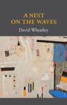 A Nest on the Waves — David Wheatley