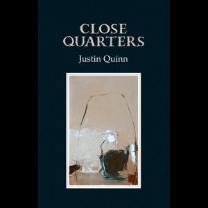 Close Quarters – Justin Quinn