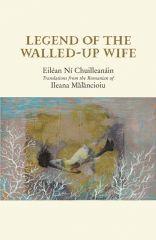 Legend of the Walled-Up Wife – Eiléan Ní Chuilleanáin/Ileana Malancioiu