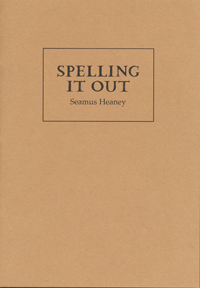 Seamus Heaney Spelling It Out