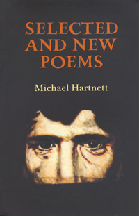 Michael Hartnett Selected and New Poems