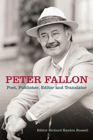 Peter Fallon: Poet, Publisher, Editor and Translator