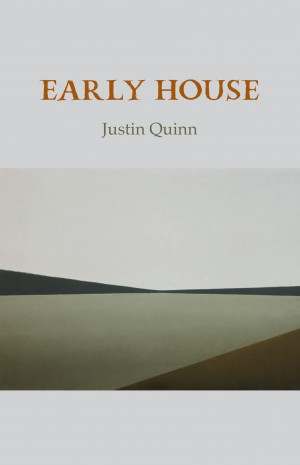 Early House - Justin Quinn
