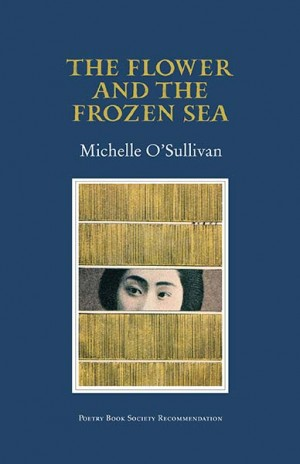 The Flower and the Frozen Sea - Michelle O'Sullivan