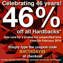 46% off all* Hardbacks (*excludes Limited Editions) for a limited time only.