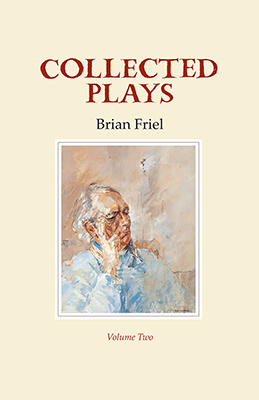 Collected Plays Volume Two - Brian Friel