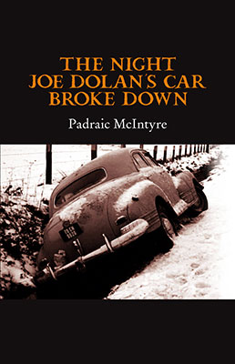 The-Night-Joe-Dolan's Car Broke Down - Padraic McIntyre