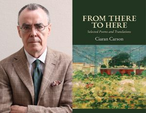 Book Launch: From There to Here by Ciaran Carson