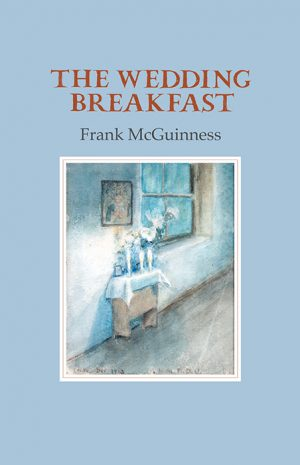 The Wedding Breakfast - Frank McGuinness